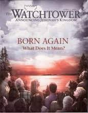 The jehovah s witness view of being born again amp the doctrine